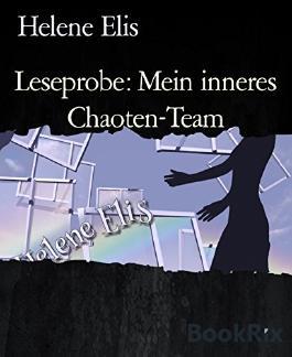 Leseprobe: Mein inneres Chaoten-Team: Die Alte (German Edition)