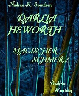 Darlia Heworth: Magischer Schmerz