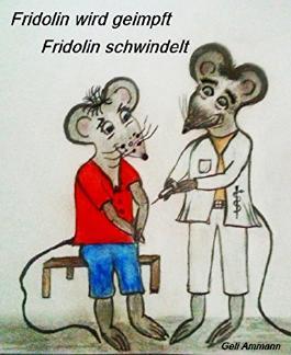 Fridolin wird geimpft/Fridolin schwindelt