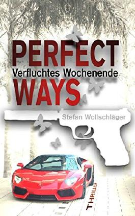 Perfect Ways - Verfluchtes Wochenende