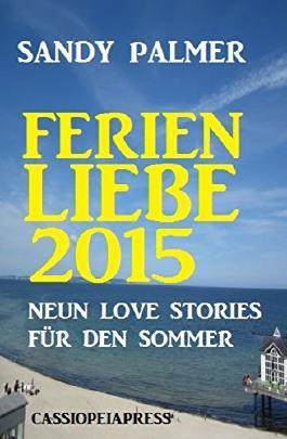 Ferienliebe 2015: Neun Love Stories für den Sommer: Cassiopeiapress Romance (German Edition)
