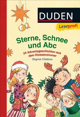 Leseprofi – Sterne, Schnee und Abc. 24 Adventsgeschichten aus dem Klassenzimmer