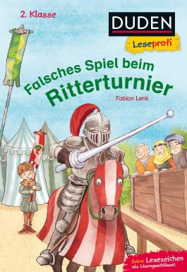 Duden Leseprofi – Falsches Spiel beim Ritterturnier, 2. Klasse