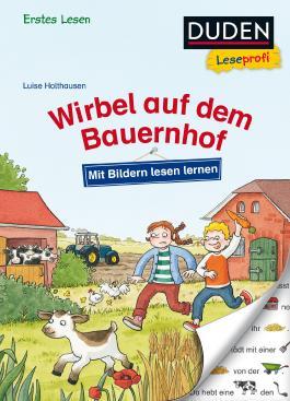 Duden Leseprofi – Mit Bildern lesen lernen: Wirbel auf dem Bauernhof, Erstes Lesen