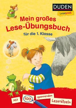 Duden Leseprofi – Mein großes Lese-Übungsbuch für die 1. Klasse
