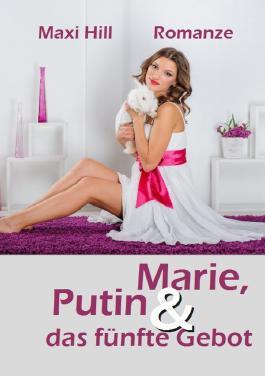 Marie, Putin und das fünfte Gebot