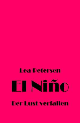 El Niño- DerLust verfallen