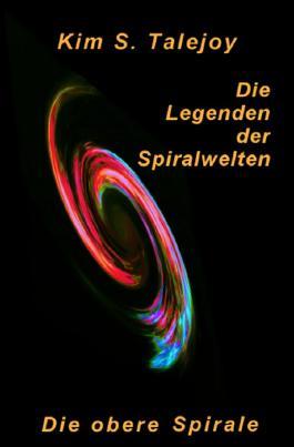 Die Legenden der Spiralwelten - Die obere Spirale