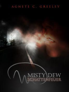 MISTY DEW 1: Schattenfeuer