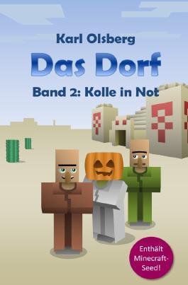 Das Dorf / Das Dorf Band 2: Kolle in Not
