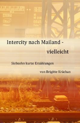 Intercity nach Mailand - vielleicht