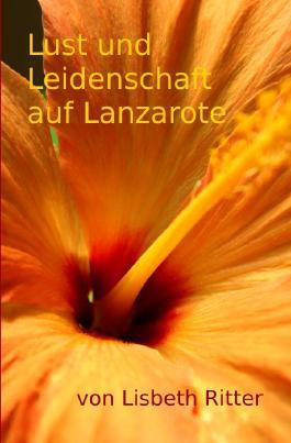 Lust und Leidenschaft auf Lanzarote