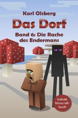 Das Dorf / Das Dorf Band 6: Die Rache des Endermans