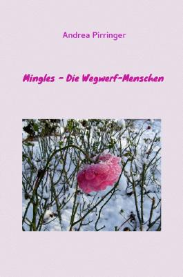 Mingles - Die Wegwerf-Menschen
