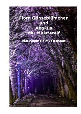Flora Gänseblümchens Reise / Flora Gänseblümchen und Abakus der Meisterelf
