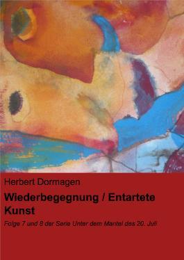 Wiederbegegnung / Entartete Kunst: Folge 7 und 8 der Serie Unter dem Mantel des 20. Juli