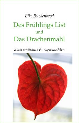 Des Frühlings List und Das Drachenmahl