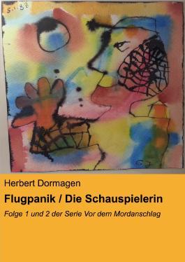 Flugpanik / Die Schauspielerin: Folge 1 und 2 der Serie Vor dem Mordanschlag
