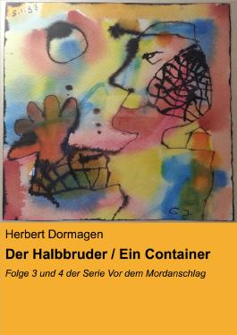 Der Halbbruder / Ein Container: Folge 3 und 4 der Serie Vor dem Mordanschlag