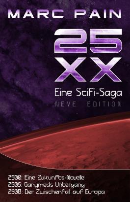 25XX: Eine SciFi-Saga (Neve Edition)