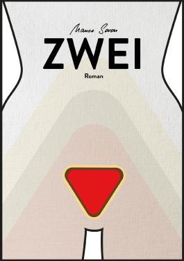 ZWEI - Der neue Roman!