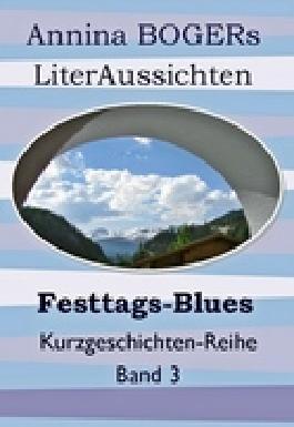Festtags-Blues: Kurzgeschichten 3