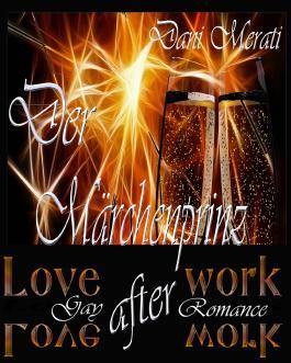 Love after work - Der Märchenprinz