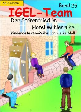 IGEL-Team 25 – Der Störenfried im Hotel Mühlenruhe