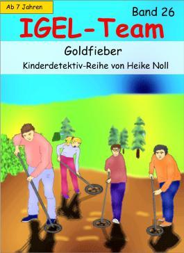 IGEL-Team 26, Goldfieber