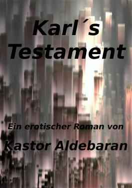 Karl`s Testament