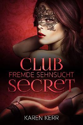 Club Secret - Fremde Sehnsucht