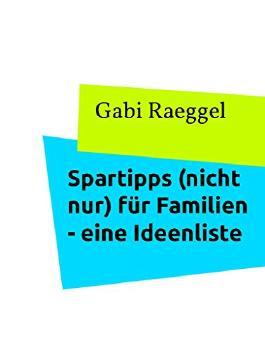 Spartipps (nicht nur) für Familien: - eine Ideenliste -
