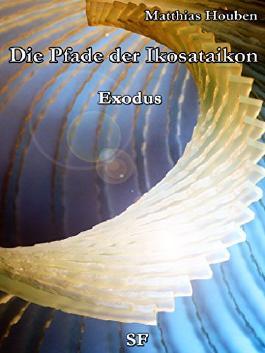 Die Pfade der Ikosataikon: Exodus