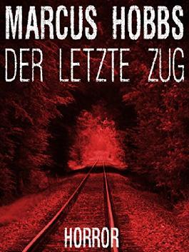 Der letzte Zug: Eine Horror-Kurzgeschichte (Ideen des Bösen)