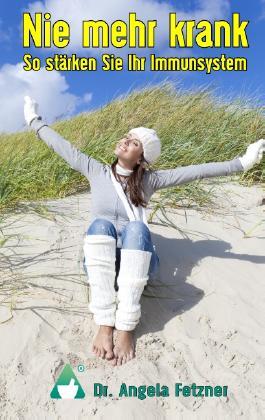 Nie mehr krank - So stärken Sie Ihr Immunsystem