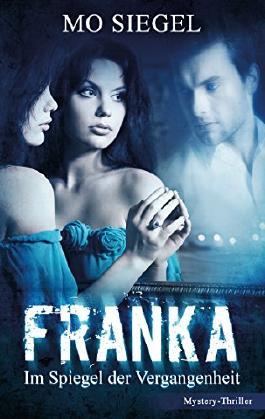 Franka: Im Spiegel der Vergangenheit