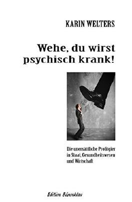 Wehe, du wirst psychisch krank (German Edition)