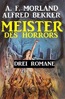 Meister des Horrors: Drei Romane