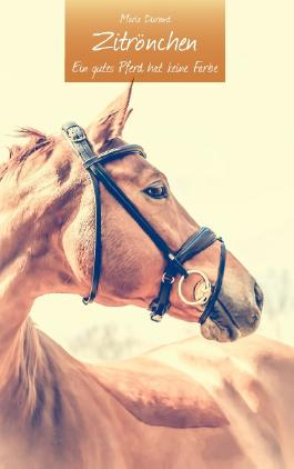 Zitrönchen - Ein gutes Pferd hat keine Farbe