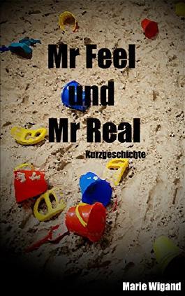 Mr Feel und Mr Real