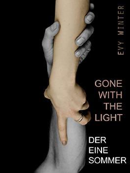 Gone with the light: Der eine Sommer