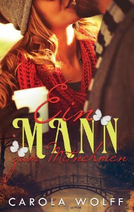 Ein Mann zum Mitnehmen: Liebesroman
