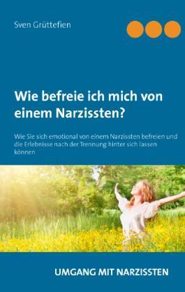 Wie befreie ich mich von einem Narzissten?