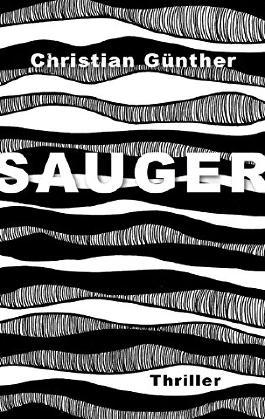 Sauger: Thriller