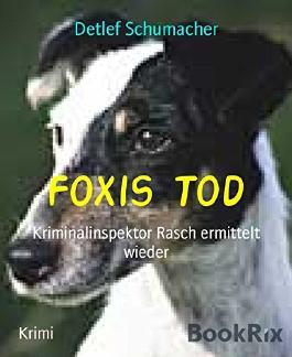 Foxis Tod: Kriminalinspektor Rasch ermittelt wieder