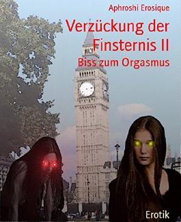 Verzückung der Finsternis II: Biss zum Orgasmus