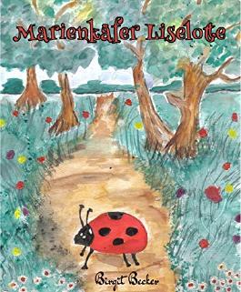 Marienkäfer Liselotte: Band 1 (Kinderbuch, Gute-Nacht-Geschichte)