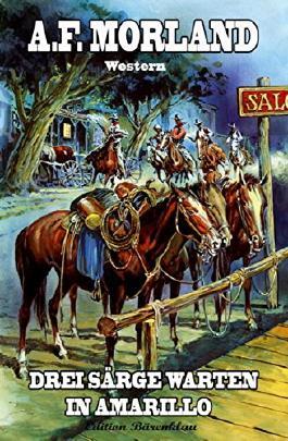 Drei Särge warten in Amarillo: Western
