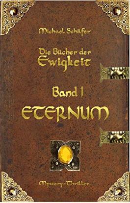 ETERNUM: Die Bücher der Ewigkeit - Band I