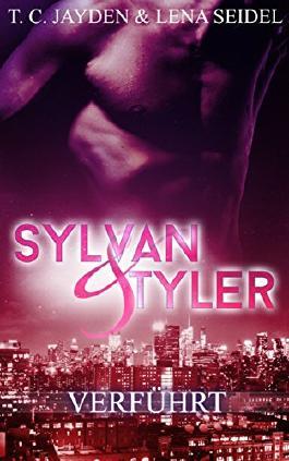 Sylvan & Tyler, Teil 2: Verführt